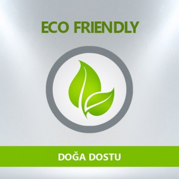 Doğa Dostu / Eco Friendly
