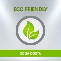 Doğa Dostu / Eco Friendly